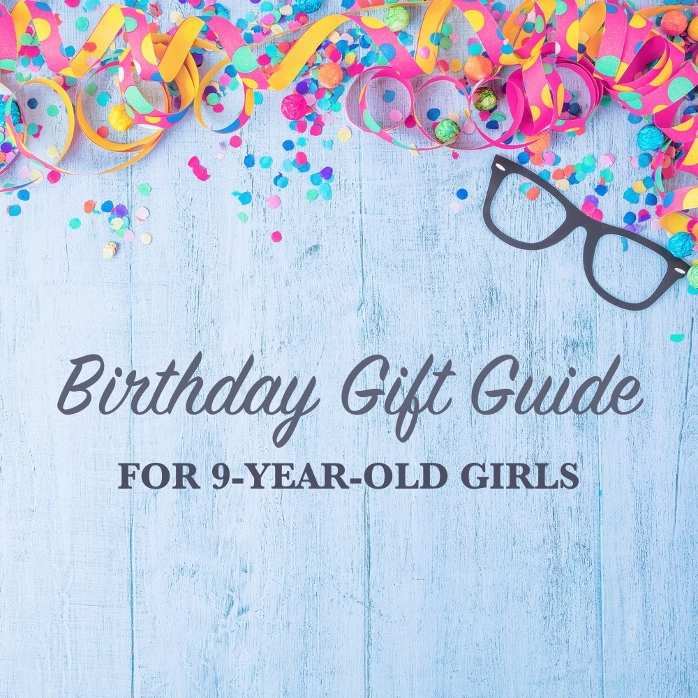 Birthday Gift Guide for 9-Year-Old Girls 1